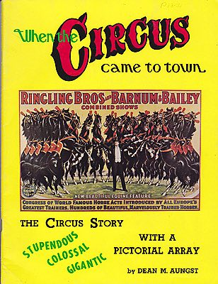 When the Circus Came to Town: The Circus Story with a Pictorial ArrayAungst, Dean M. - Product Image