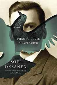 When the Doves Disappeared: A novelOksanen, Sofi - Product Image