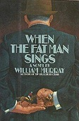 When the Fat Man SingsMurray, William - Product Image