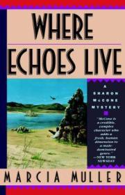 Where Echoes Liveby: Muller, Marcia - Product Image