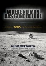Where No Man Has Gone Before: A History of NASA's Apollo Lunar Expeditions (Dover Books on Astronomy)by: Compton, William David - Product Image