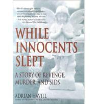 While Innocents Slept: A Story of Revenge, Murder, and SIDSHavill, Adrian - Product Image