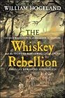 Whiskey Rebellion, The: George Washington, Alexander Hamilton, and the Frontier Rebels Who Challenged America's Newfound SovereigntyHogeland, William - Product Image