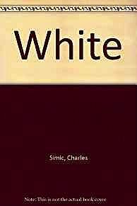 White (SIGNED COPY)Simic, Charles - Product Image