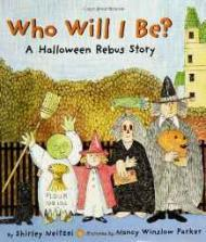 Who Will I Be? - A Halloween Rebus StoryNeitzel, Shirley/Nancy Winslow Parker, Illust. by: Nancy Winslow Parker - Product Image