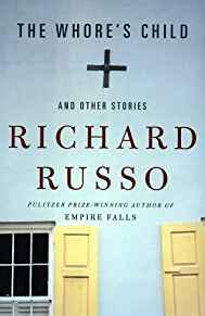Whore's Child, and other stories, The (SIGNED COPY)Russo, Richard  - Product Image