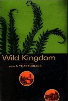 Wild Kingdom: PoemsSeshadri, Vijay - Product Image