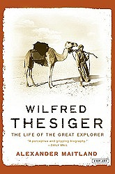 Wilfred Thesiger: The Life of the Great ExplorerMaitland, Alexander - Product Image