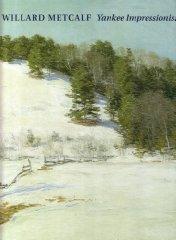 Willard Metcalf: Yankee Impressionist (1858-1925)Boyle, Richard J. (Contributor) - Product Image