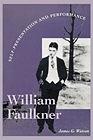 William Faulkner: Self-Presentation and PerformanceWatson, James G. - Product Image