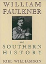 William Faulkner and Southern HistoryWilliamson, Joel - Product Image