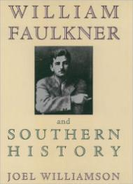 William Faulkner and Southern Historyby: Williamson, Joel - Product Image