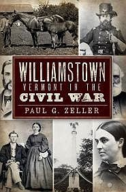 Williamstown: Vermont in the Civil WarZeller, Paul G. - Product Image
