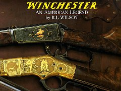 Winchester: An American Legend: The Official History of Winchester Firearms and Ammunition from 1849 to the Presentby: Wilson, R.L. - Product Image