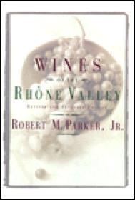 Wines of the Rhone Valley: Revised and Expanded Editionby: Parker, Robert M. - Product Image