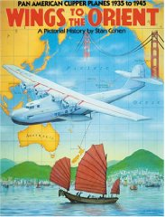 Wings to the Orient: Pan American Clipper Planes, 1935-1945 : A Pictorial HistoryCohen, Stan - Product Image