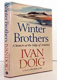Winter Brothers: A Season at the Edge of AmericaDoig, Ivan - Product Image