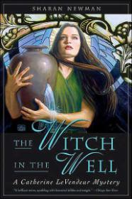 Witch in the Well, The : A Catherine LeVendeur MysteryNewman, Sharan - Product Image