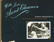 With Love, Aunt Eleanor: Stories from My Life with the First Lady of the WorldRoosevelt II, Eleanor - Product Image