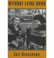 Without Lying Down: Frances Marion and the Powerful Women of Early HollywoodBeauchamp, Cari - Product Image