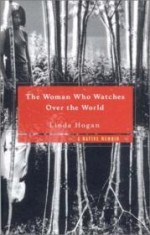 Woman Who Watches Over the World: A Native Memoirby: Hogan, Linda - Product Image
