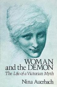 Woman and the Demon: The Life of a Victorian MythAuerbach, Nina - Product Image