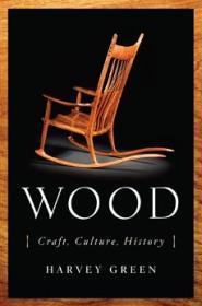 Wood: Craft, Culture, HistoryGreen, Harvey - Product Image