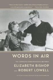 Words in Air: The Complete Correspondence Between Elizabeth Bishop and Robert LowellTravisano, Thomas (Ed.) - Product Image