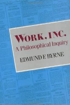 Work, Inc.: a philosophical inquiryByrne, Edmund F. - Product Image