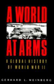 World at Arms. A : A Global History of WORLD WAR IIWeinberg, Gerhard L. - Product Image