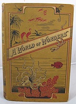 World of Wonders; Or, Marvels in Animate and Inanimate Nature, AWorld of Wonders - Product Image
