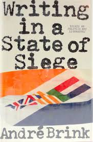 Writing in a State of Siege - Essays on Politics and LiteratureBrink, Andre - Product Image