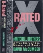 X-Rated: The Mitchell Brothers : A True Story of Sex, Money, and Deathby: McCumber, David - Product Image