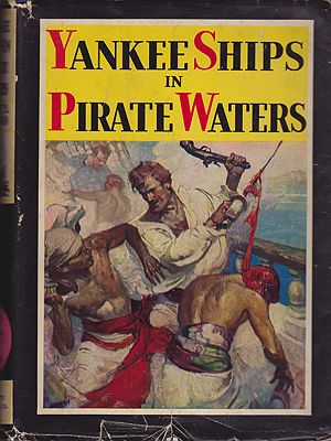 Yankee Ships in Pirate WatersHolland, Rupert S., Illust. by: Frank E.  Schoonover - Product Image