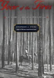 Year of the Fires: The Story of the Great Fires of 1910Pyne, Stephen J. - Product Image