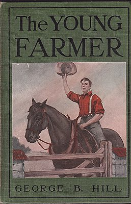 Young Farmer, TheHill, George B., Illust. by: Ralph  Boyer - Product Image