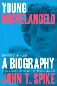 Young Michelangelo - The Path to the SistineSpike, John T. - Product Image