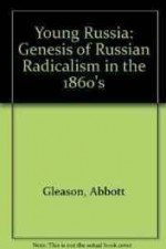 Young Russia: The Genesis of Russian Radicalism in the 1860sby: Gleason, Abbott - Product Image