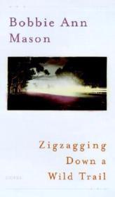 Zigzagging Down a Wild Trail: Storiesby: Mason, Bobbie Ann - Product Image