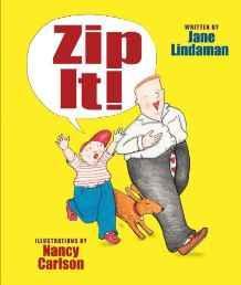 Zip It!Lindaman, Jane, Illust. by: Nancy Carlson - Product Image