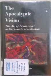 apocalyptic vision, The: the art of Franz Marc as German expressionismLevine, Frederick S., Illust. by: Franz Marc - Product Image