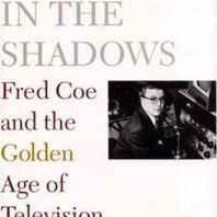 man in the shadows, The: Fred Coe and the golden age of televisionKrampner, Jon - Product Image