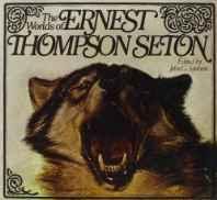 worlds of Ernest Thompson Seton, TheSeton, Ernest Thompson, Illust. by: Ernest Thompson Seton - Product Image